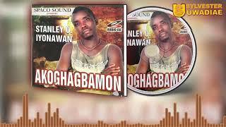 STANLEY O IYONANWAN - AKOGHAGBAMON [LATEST BENIN MUSIC]