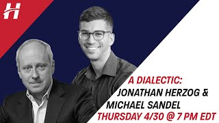 A Dialectic: Michael Sandel & Jonathan Herzog