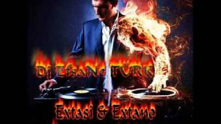 Dj EfsaNe TÜRK   Extasi & Extano Legend Mix 2010