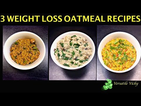 3 Masala Oats Recipes For Weight Loss | Oatmeal Recipe For Weight Loss