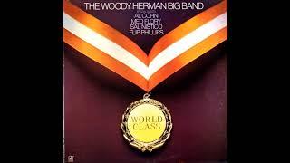 The Woody Herman Big Band  - World Class ( Full Album )