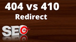 What's the Difference Between a 404 and 410 Redirect? SEO Tips 2020