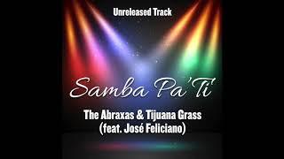 Samba Pa' Ti - Abraxas & Tijuana Grass (feat. José Feliciano) - Duetos Imposibles - Unreleased Track