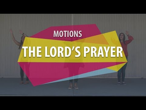 MOTIONS (The Lord's Prayer)