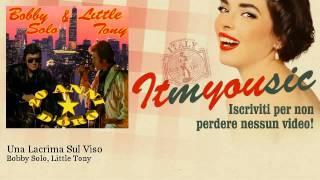 Bobby Solo, Little Tony - Una Lacrima Sul Viso - ITmYOUsic