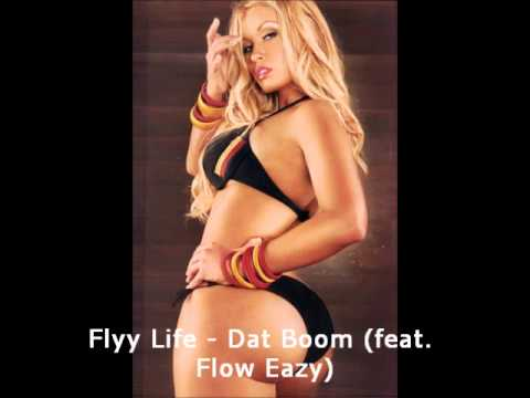 Flyy Life - Dat Boom (feat. Flow Eazy)