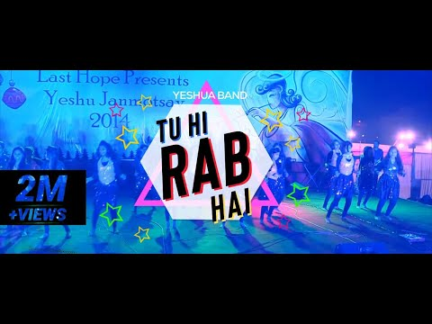 Tu Hi Rab Hai by Yeshua Band [Hindi Christian Dance] by Last Hope Girls Team