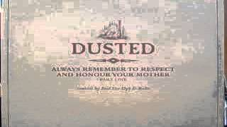Dusted ‎-- Always Remember To Respect And Honour Your Mother - Part One