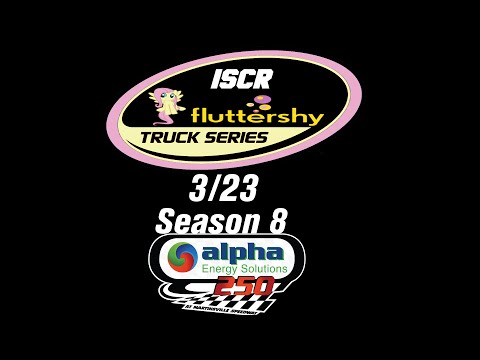 ISCR Flutteshy Truck Series 3/23 S8 - Alpha Energy Solutions 250 @ Martinsville