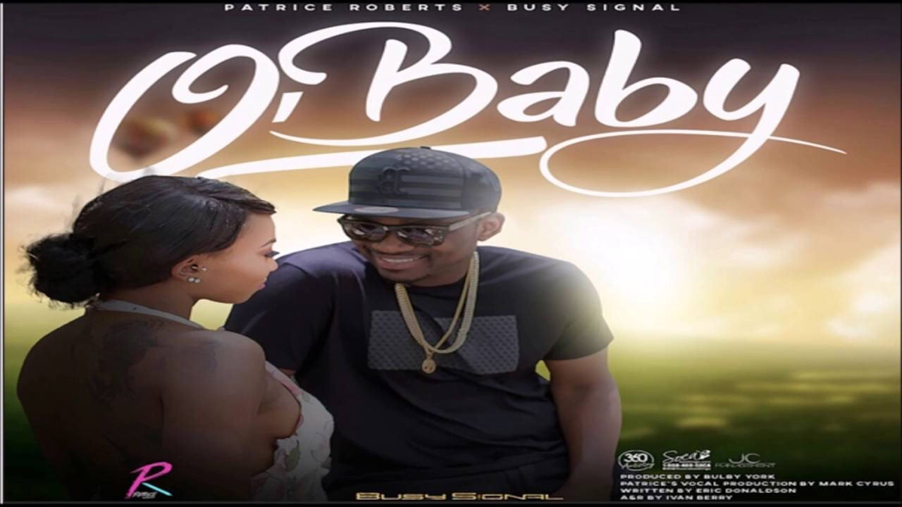 """PATRICE ROBERTS & BUSY SIGNAL - O'BABY """"2016 BRAND NEW ..."""