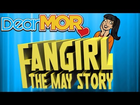 "Dear MOR: ""Fangirl"" The May Story 01-21-17"