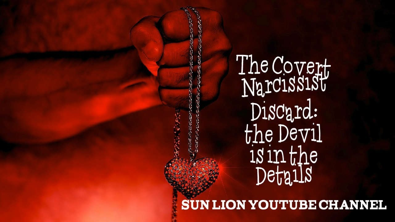 The Covert Narcissist Discard: the Devil is in the Details
