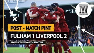Baixar Fulham 1 Liverpool 2 | Post Match Pint