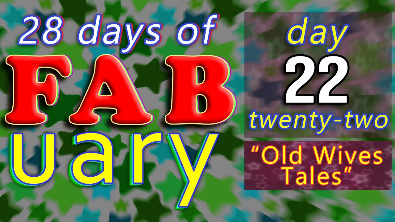 It's February 22nd / 28 days of Learning English / LIVE chat from England - Old Wives' Tales