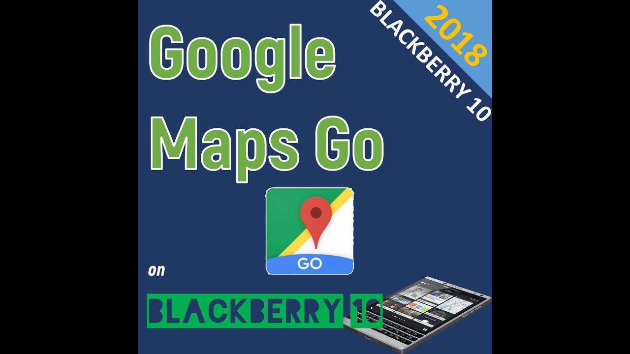 BlackBerry 10 | How to install latest Google Maps Go on BlackBerry Passport