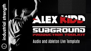 Alex Kidd - Subground Production Toolkit - EDM Ableton Template
