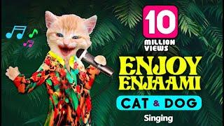 Enjoy Enjaami  - CAT and DOG sing  | Aju A'kay