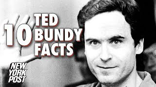 Ted Bundy: 10 Surprising Facts About Infamous Serial Killer | New York Post