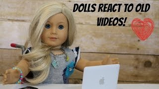 dolls react to my old ag videos