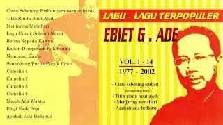Ebiet G. Ade - Lagu-Lagu Terpopuler Ebiet G. Ade Vol. 1-14 (1977 - 2020)