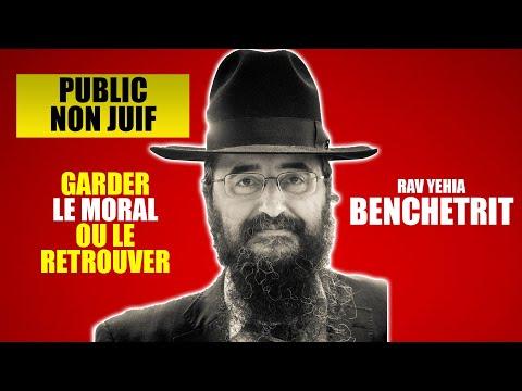 RAV BENCHETRIT - POUR GARDER LE MORAL OU LE RETROUVER - Public non juif 3