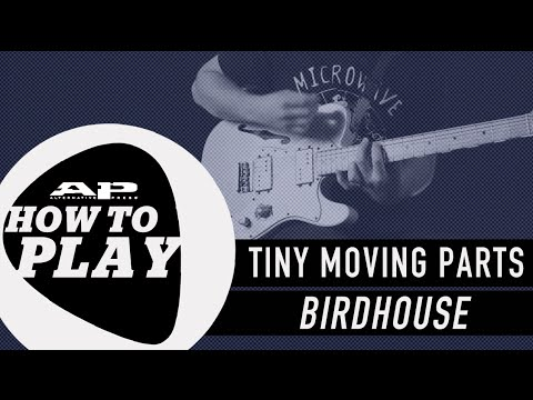 "How To Play: TINY MOVING PARTS - ""Birdhouse"""