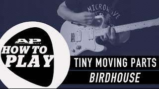 """How To Play: TINY MOVING PARTS - """"Birdhouse"""""""