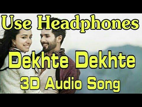 dekhte-dekhte-3d-audio-song-|-atif-aslam-|-batti-gul-meter-chalu-|-aph-3d-audio