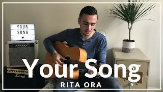Your Song - Rita Ora (Acoustic Cover by Sam Biggs)