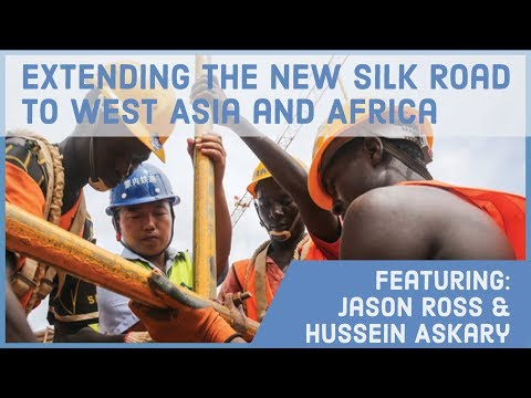 Extending the New Silk Road to West Asia and Africa