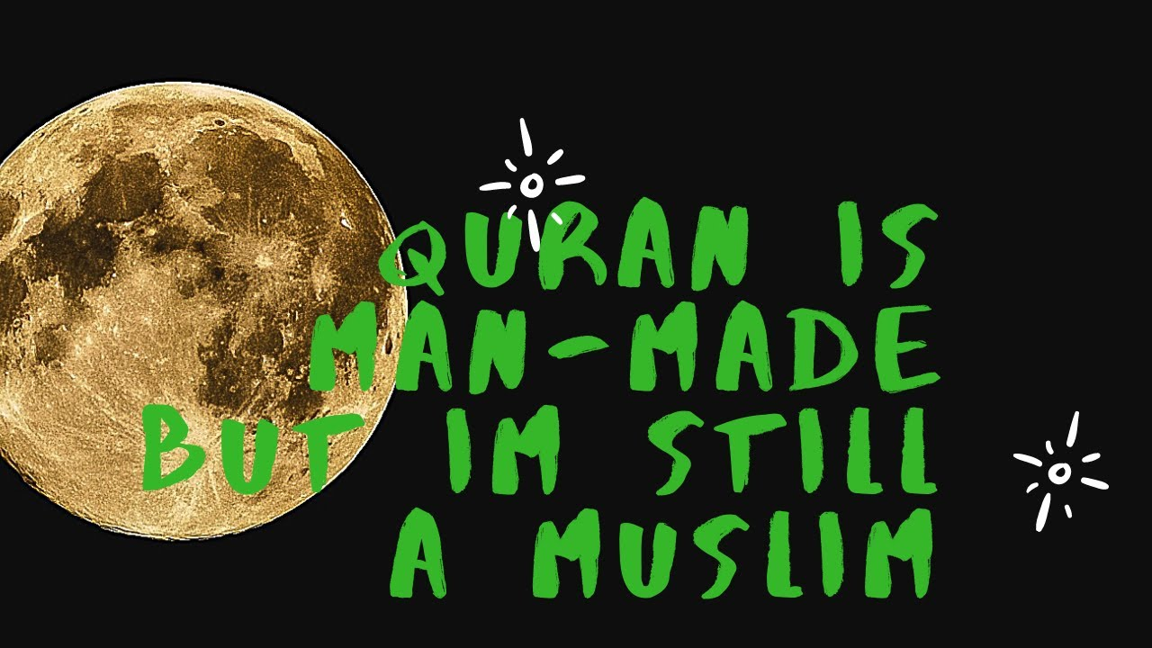 I'm a Muslim BUT Hadiths are Corrupted & Quran is Man Made [Apr 2020]
