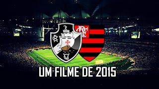 Vasco da Gama x Flamengo - Um Filme de 2015