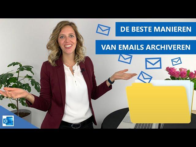 E-mails archiveren met Outlook | 5 manieren; wat is de handigste? 🤔👍