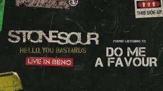 Stone Sour - Do Me A Favor LIVE (Audio)