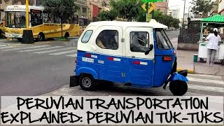 Peruvian Transportation Explained: Peruvian tuk-tuks (Video 49)