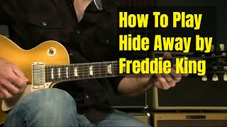 Blues Guitar Lesson   How To Play Hide Away by Freddie King