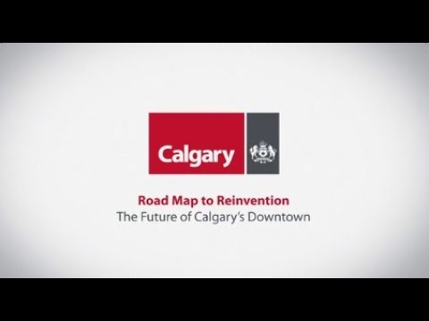 Roadmap to Reinvention - The Future of Calgary's Downtown