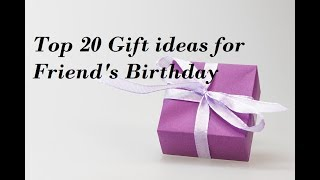 Top 20 Gift Ideas For Friend's Birthday