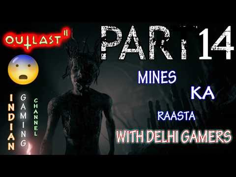 Outlast - 2 //Part-14//MINES KA RAASTA//(PS4 GAMEPLAY)//INDIAN GAMING CHANNEL