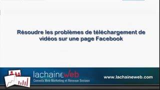Comment résoudre le problème de blocage pour poster une vidéo sur une page Facebook