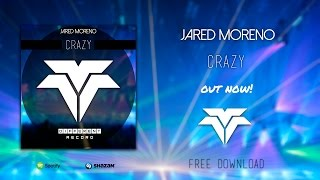 Jared Moreno - Crazy (Extended Mix)