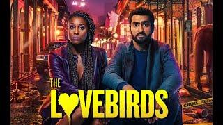 The Lovebirds Review - Kumail Nanjiana, Issa Rae