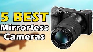 5 Best Mirrorless Cameras in 2019/2020