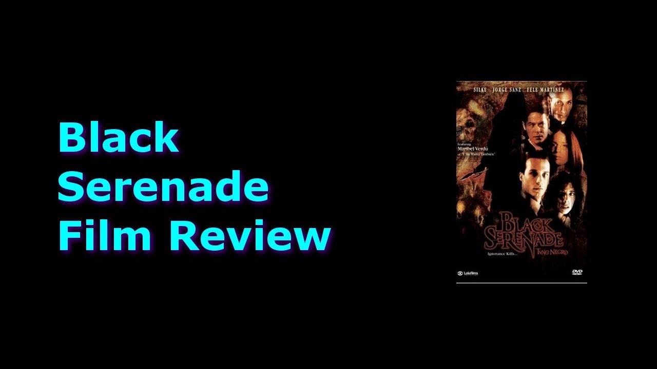 Black Serenade Film Review Tuno Negro Youtube