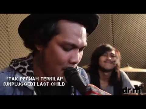 Last Child Unplugged - Tak Pernah Ternilai