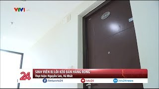 Sinh viên bị lôi kéo bán hàng rong | VTV24