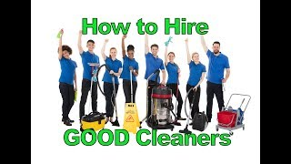 How to Hire GOOD Cleaners