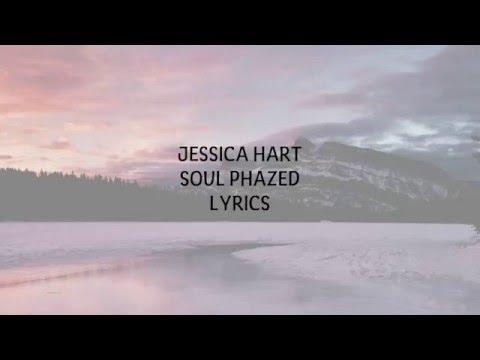 JESSICA HART - SOUL PHAZED LYRICS