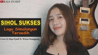 LAGU SIMALUNGUN - SIHOL SUKSES (Cover by Raja Syarif ft. Weina Sitanggang)