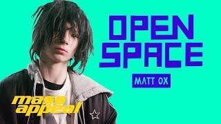 Open Space: Matt Ox | Mass Appeal